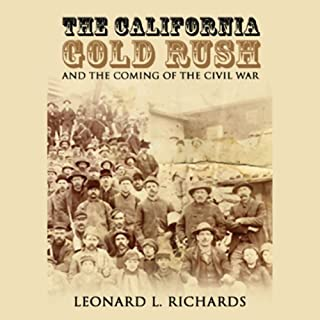 The California Gold Rush and the Coming of the Civil War audiobook cover art