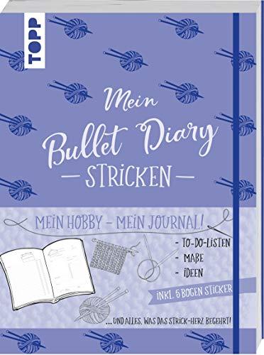 Mein Bullet Diary Stricken: Mein Hobby - mein Journal. To-Do-Listen, Maße, Ideen und alles, was das Strick-Herz begehrt. Inkl. 5 Bogen Sticker.