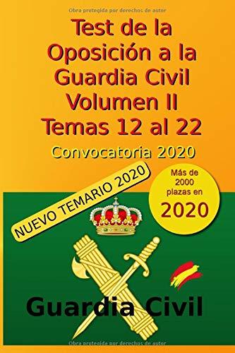 Test de la Oposición a la Guardia Civil - Volumen II - Temas 12 al 22: Convocatoria 2020 (Oposición Guardia Civil 2020)
