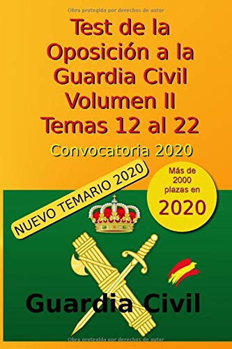 Test de la Oposición a la Guardia Civil - Volumen II - Temas 12 al 22: Convocatoria 2020 (Oposición Guardia Civil 2020)