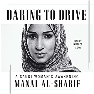 Daring to Drive     A Saudi Woman's Awakening              By:                                                                                                                                 Manal al-Sharif                               Narrated by:                                                                                                                                 Lameece Issaq                      Length: 10 hrs and 17 mins     284 ratings     Overall 4.7