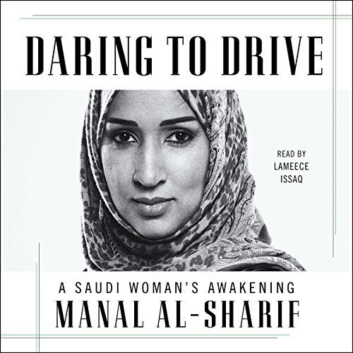 Daring to Drive     A Saudi Woman's Awakening              By:                                                                                                                                 Manal al-Sharif                               Narrated by:                                                                                                                                 Lameece Issaq                      Length: 10 hrs and 17 mins     283 ratings     Overall 4.7