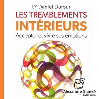 Les tremblements intérieurs                    De :                                                                                                                                 Daniel Dufour                               Lu par :                                                                                                                                 Daniel Dufour,                                                                                        Sophie Stanké                      Durée : 1 h et 55 min     4 notations     Global 4,0