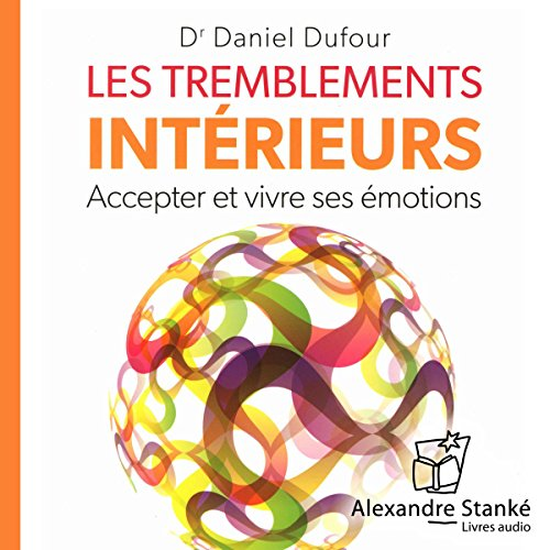 Les tremblements intérieurs                    By:                                                                                                                                 Daniel Dufour                               Narrated by:                                                                                                                                 Daniel Dufour,                                                                                        Sophie Stanké                      Length: 1 hr and 55 mins     2 ratings     Overall 5.0