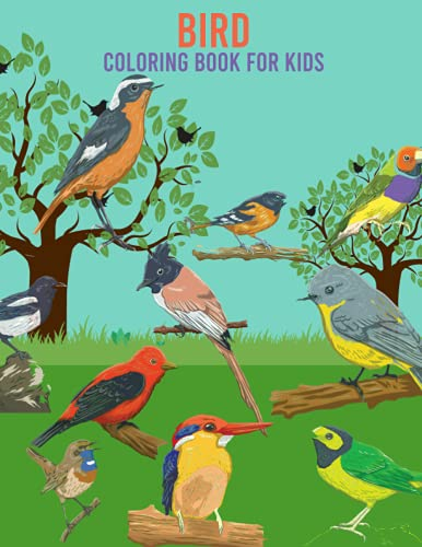Bird Coloring Book For Kids: A Lot of Relaxing and Beautiful Scenes for...