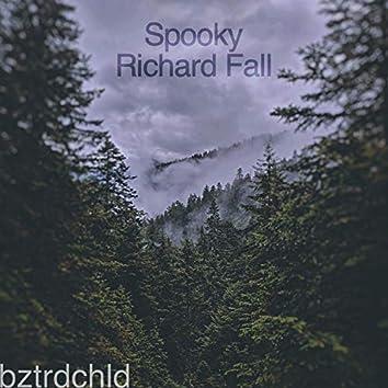 Spooky Richard Fall