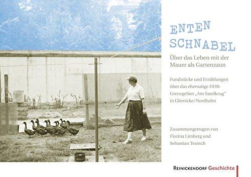 Entenschnabel – Über das Leben mit der Mauer als Gartenzaun: Fundstücke und Erzählungen über das ehemalige DDR-Grenzgebiet