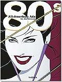 All American Ads of the 80s. Ediz. inglese, francese e tedesca: MI