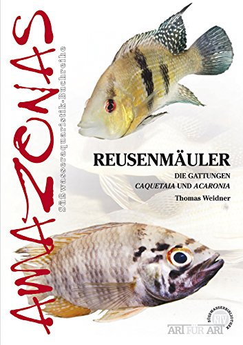 Reusenmäuler: Die Gattungen Acaronia und Caquetaia (Art für Art)