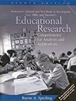 Instructor's Manual & Test Bank to Accompany Educational Research 8th.Edition (Competencies for Analysis & Applications) 0131185578 Book Cover