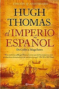 El imperio español: De Colón a Magallanes par Hugh Thomas