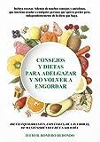 Consejos y dietas para adelgazar y no volver a engordar (Aprender a comer sano n...