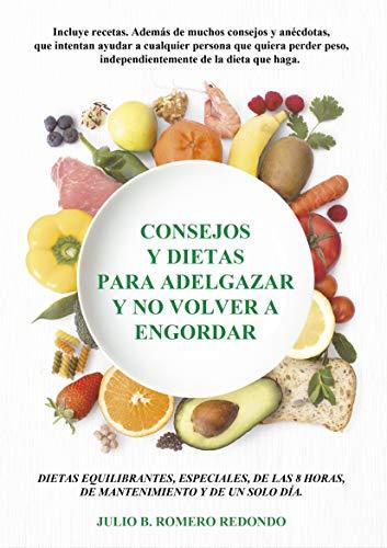 Consejos y dietas para adelgazar y no volver a engordar (Aprender a comer sano nº 1)
