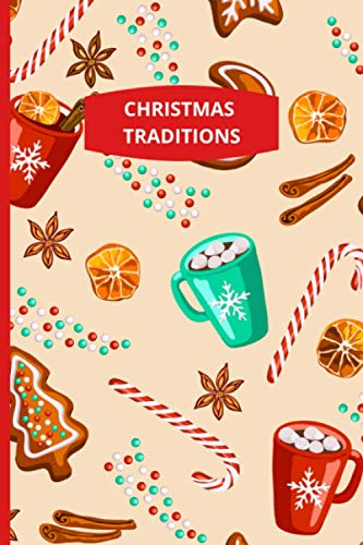 Christmas Traditions: Candy Canes, Cookies, Cinnamon and Hot Chocolate Notebook - 120 lined pages (6