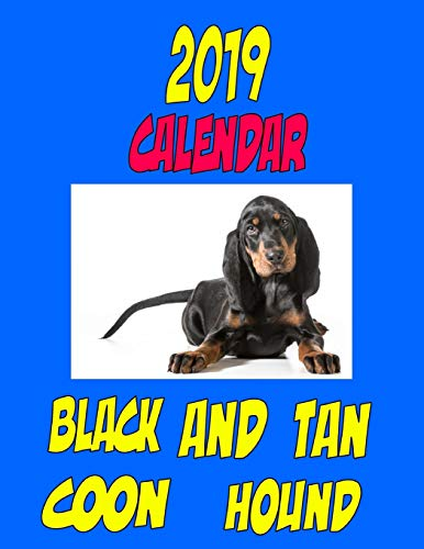 2019 Calendar Black and Tan Coon Hound: Personal contacts, notes, password log, to do list and more
