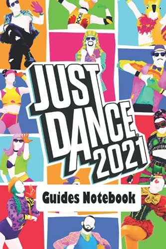 Just Dance 2021 Guides Notebook: Notebook|Journal| Diary/ Lined - Size 6x9 Inches 100 Pages