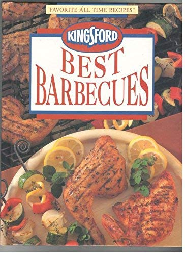 Kingsford Best Barbecues (Favorite All Time Recipes Series)