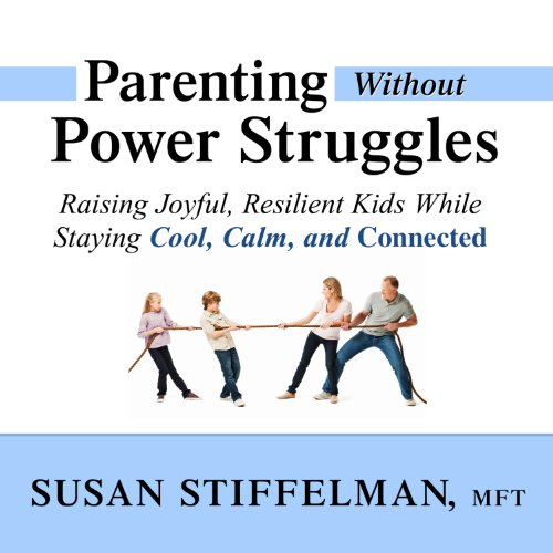 Parenting Without Power Struggles audiobook cover art