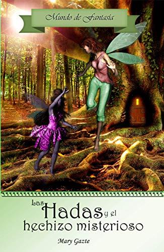 Las hadas y el hechizo misterioso (Mundo de Fantasía nº 1)