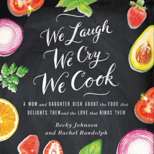 We Laugh, We Cry, We Cook audiobook cover art