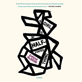 A Girl Is a Half-Formed Thing audiobook cover art