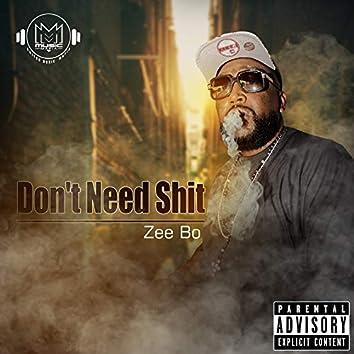 Don't Need Shit