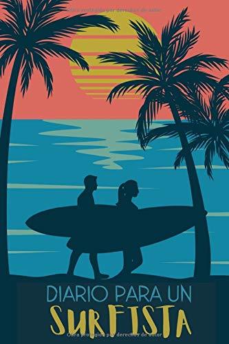 Diario Para Un Surfista: Cuaderno de Surf para Registrar tus Sesiones y Progresar -15,24 x 22,86 cm con 101 Páginas.