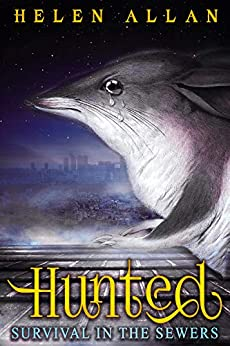 [Helen Allan]のHunted: Survival in the sewers (The Hunted Series Book 2) (English Edition)