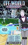 Off-World Hotel & Resort: Episode 1: A Sci-Fi Mystery Trilogy (The Off-World Hotel & Resort Trilogy)