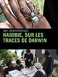 Namibie, sur les traces de Darwin