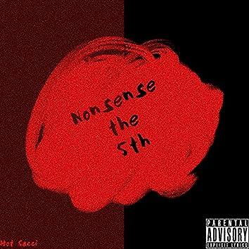 Nonsense the 5th