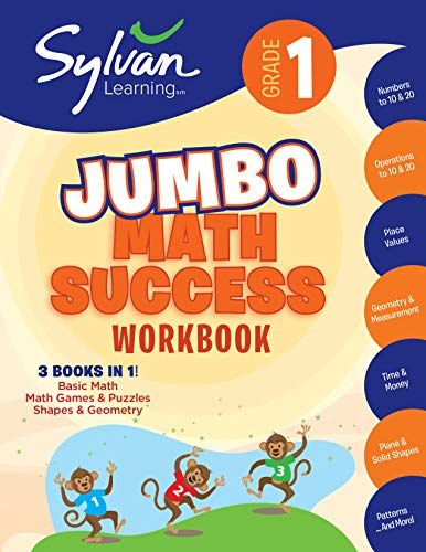 1st Grade Jumbo Math Success Workbook: 3 Books In 1--Basic Math, Math Games and Puzzles, Shapes and Geometry; Activities, Exercises, and Tips to Help ... and Get Ahead (Sylvan Math Jumbo Workbooks)