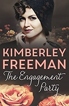 The Engagement Party by [Kimberley Freeman]