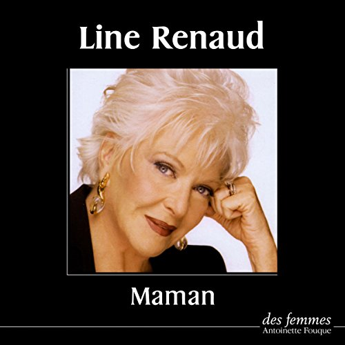 Maman                   By:                                                                                                                                 Line Renaud                               Narrated by:                                                                                                                                 Line Renaud                      Length: 1 hr and 45 mins     1 rating     Overall 5.0