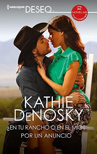 ¿En tu rancho o en el mío? – Por un anuncio (Ómnibus Deseo) de Kathie Denosky