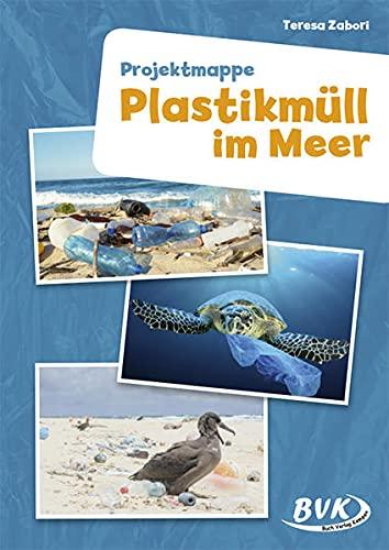 Projektmappe: Plastikmüll im Meer