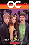 The OC - The Misfits - With Audio CD (Scholastic Elt Readers)