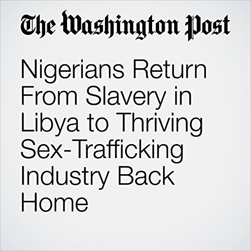 Nigerians Return From Slavery in Libya to Thriving Sex-Trafficking Industry Back Home copertina