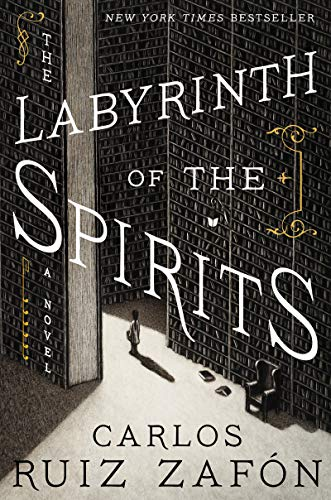 The Labyrinth of the Spirits: A Novel (Cemetery of Forgotten Books)