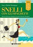 Snelli con gli spaghetti: Ricette italiane per dimagrire secondo il Metodo Montignac (Italian Edition)