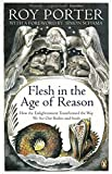 Flesh in the Age of Reason - Roy Porter