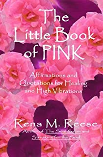 The Little Book Of Pink: Affirmations For Healing And High Vibrations!