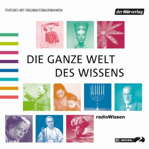 Die ganze Welt des Wissens 1 audiobook cover art