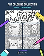 ART COLORING COLLECTION: Famous Artists, Famous Paintings, Anime, Comic Books & Pop Art - 5 Coloring Books In 1
