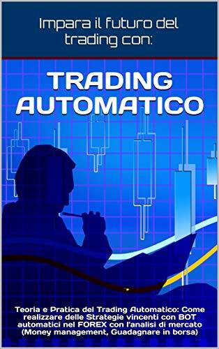 trading automatico consigli pratici e broker consigliati per le giuste strategie
