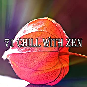 71 Chill with Zen