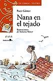 Nana en el tejado (LITERATURA INFANTIL - Sopa de Libros (Teatro))