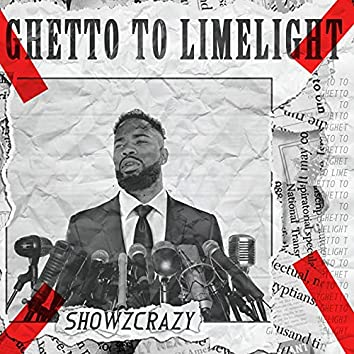 Ghetto to Limelight
