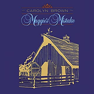Maggie's Mistake                   By:                                                                                                                                 Carolyn Brown                               Narrated by:                                                                                                                                 Sarah Naughton                      Length: 6 hrs and 30 mins     311 ratings     Overall 4.4