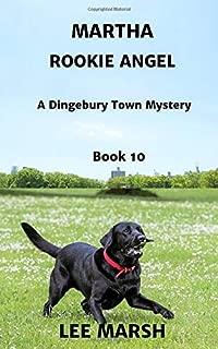 Martha Rookie Angel: Cozy Crime (A Dingebury Town Mystery Series)